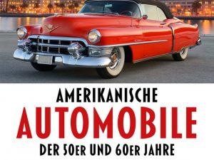 Buchtipp: Amerikanische Automobile der 50er und 60er Jahre
