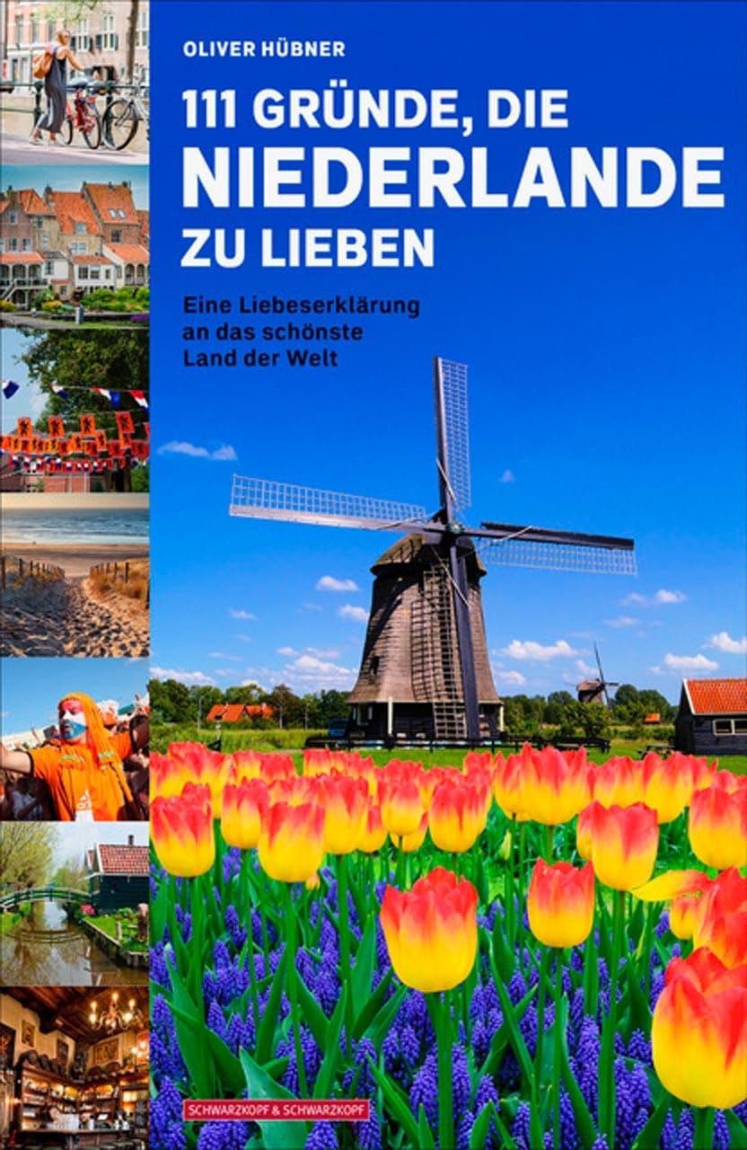 Buchtipp – Hübner: 111 Gründe, die Niederlande zu lieben