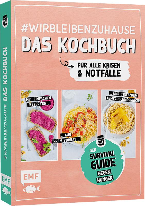 Lese-Tipp: #wirbleibenzuhause – Das Kochbuch für alle Krisen und Notfälle