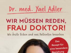 Lese-Tipp – Adler: Wir müssen reden, Frau Doktor!
