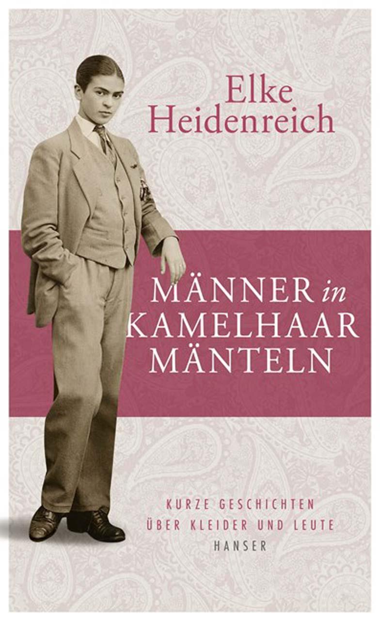 Lese-Tipp – Heidenreich: Männer in Kamelhaarmänteln