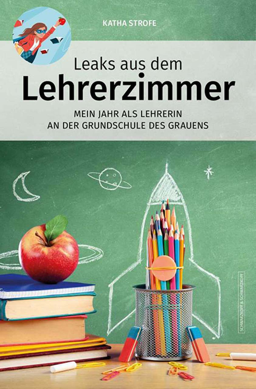 Lese-Tipp – Katha Strofe: Leaks aus dem Lehrerzimmer